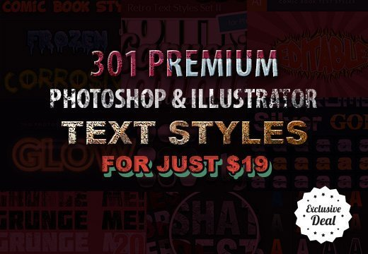 Get 301 Premium Photoshop & Illustrator Text Styles for Just $19